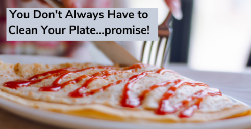 Stop Feeling Like you Need to Clean Your Plate